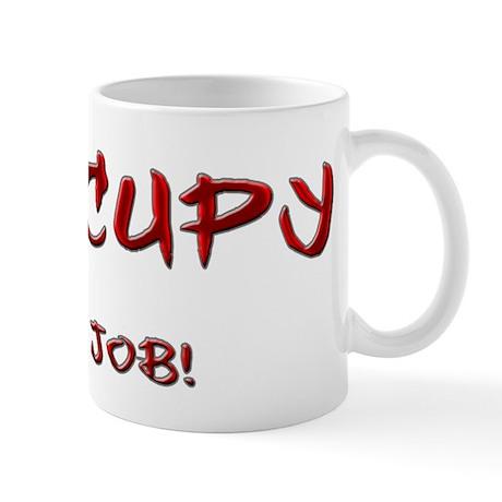 Occupy...a job! Mug