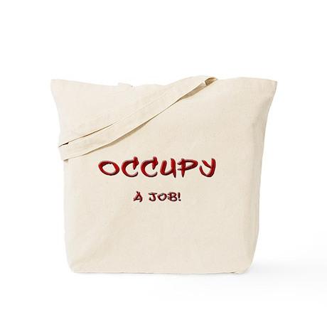 Occupy...a job! Tote Bag