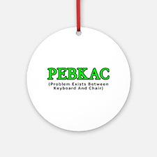 PEBKAC Ornament (Round)