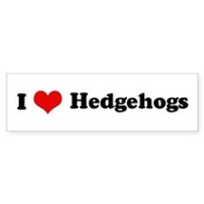 I Love Hedgehogs Bumper Bumper Sticker
