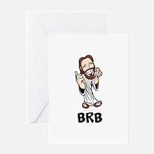Jesus BRB Greeting Card