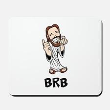 Jesus BRB Mousepad