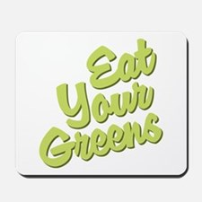 Eat Your Greens Mousepad