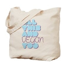 All This and Vegan Too Blue Tote Bag