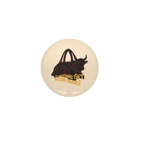 Suffering isnt Fashionable Mini Button (10 pack)