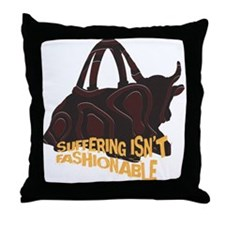 Suffering isnt Fashionable Throw Pillow