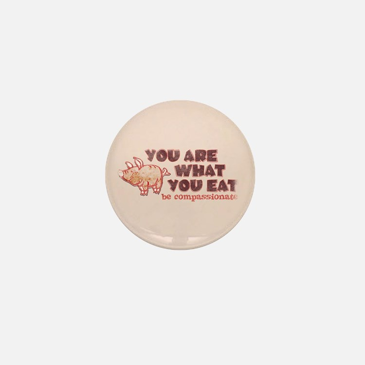 You Are What You Eat Mini Button