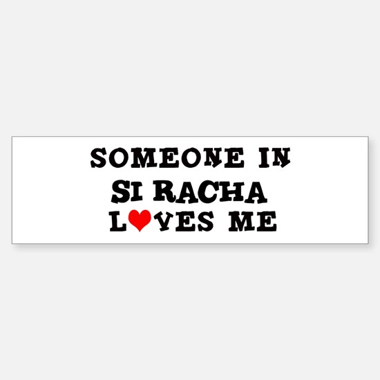 Someone in Si Racha Bumper Bumper Bumper Sticker