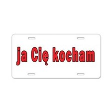 ja cie kocham - I Love You Aluminum License Plate