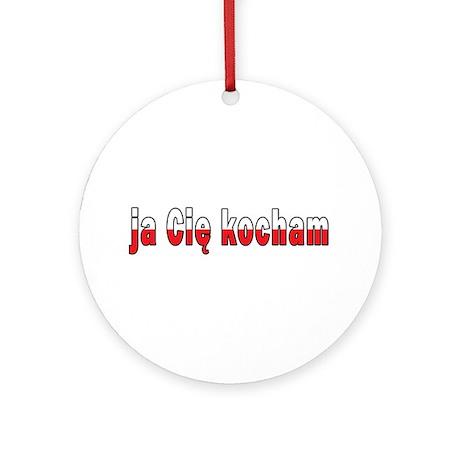 ja cie kocham - I Love You Ornament (Round)