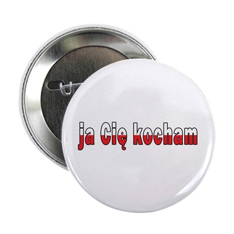 "ja cie kocham - I Love You 2.25"" Button"