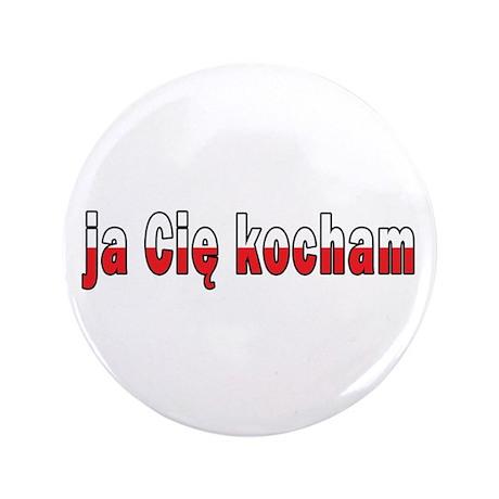 "ja cie kocham - I Love You 3.5"" Button"