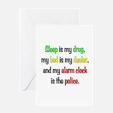 Sleep is my drug Greeting Card