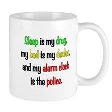Sleep is my drug Mug
