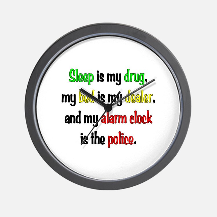 Sleep is my drug Wall Clock