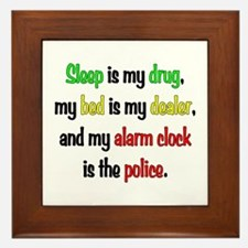 Sleep is my drug Framed Tile