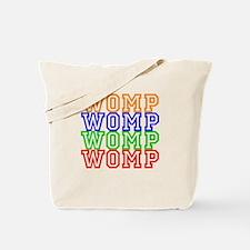 WompWompWomp Tote Bag