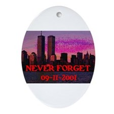 NEVER FORGET 09-11-2001 Ornament (Oval)