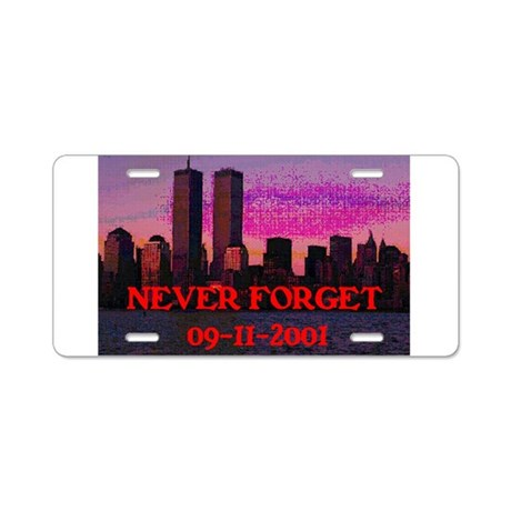 NEVER FORGET 09-11-2001 Aluminum License Plate