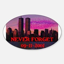 NEVER FORGET 09-11-2001 Sticker (Oval)