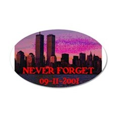 NEVER FORGET 09-11-2001 22x14 Oval Wall Peel