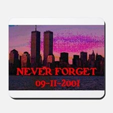 NEVER FORGET 09-11-2001 Mousepad