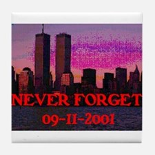 NEVER FORGET 09-11-2001 Tile Coaster
