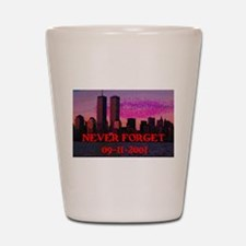 NEVER FORGET 09-11-2001 Shot Glass
