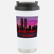 NEVER FORGET 09-11-2001 Stainless Steel Travel Mug