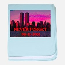 NEVER FORGET 09-11-2001 baby blanket