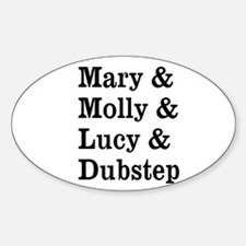 Mary Molly Lucy Dubstep Decal