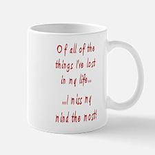 I Miss My Mind Mug