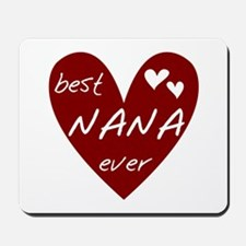 Heart Best Nana Ever Mousepad
