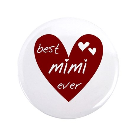 "Heart Best Mimi Ever 3.5"" Button"