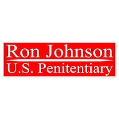 Ron Johnson for U.S. Penitentiary bumper sticker