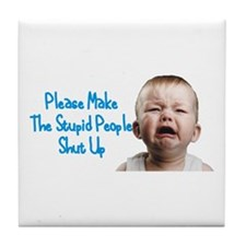 Tell people to shut up Tile Coaster