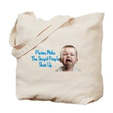 Tell people to shut up Tote Bag