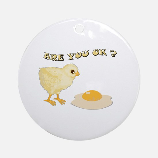 Are you O.K ? Ornament (Round)