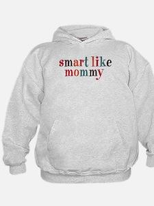 Smart Like Mommy Hoodie