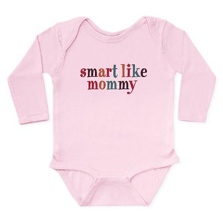 Smart Like Mommy Long Sleeve Infant Bodysuit