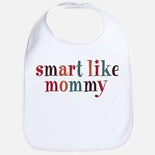 Smart Like Mommy Bib