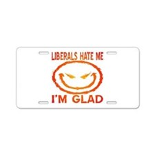 Liberals Hate Me Aluminum License Plate