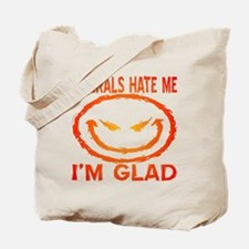 Liberals Hate Me Tote Bag