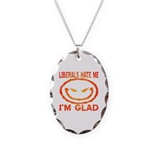 Liberals Hate Me Necklace Oval Charm