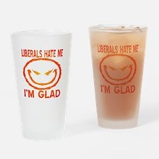 Liberals Hate Me Drinking Glass