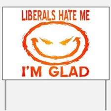 Liberals Hate Me Yard Sign