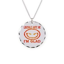 Liberals Hate Me Necklace Circle Charm