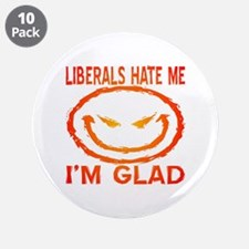"""Liberals Hate Me 3.5"""" Button (10 pack)"""