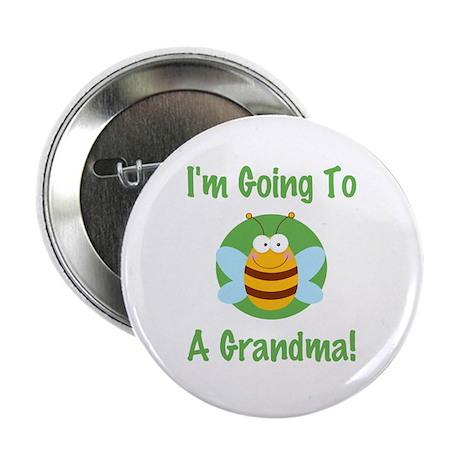 "Bee A Grandma 2.25"" Button"