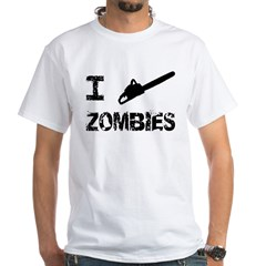 I Chainsaw Zombies White T-Shirt